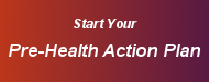 Start your Pre-Health Action Plan